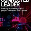 The Connected Leader Creating Agile Organisations for People, Performance and Profit